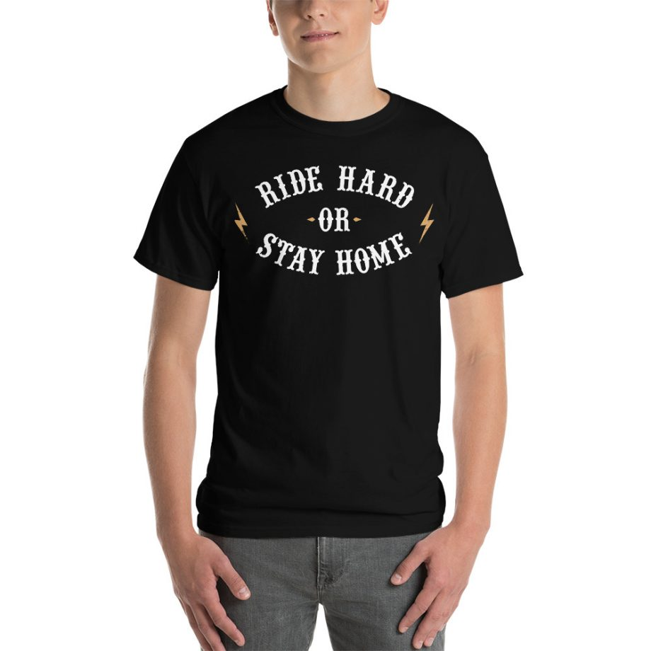 Camiseta frase ride hard or stay home